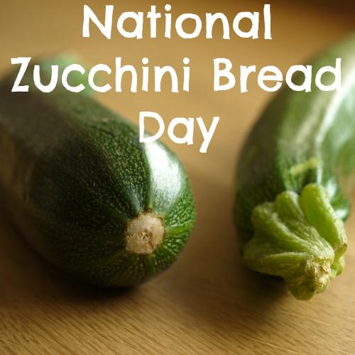National Zucchini Bread Day