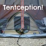 Just a Little Bit of Tentception