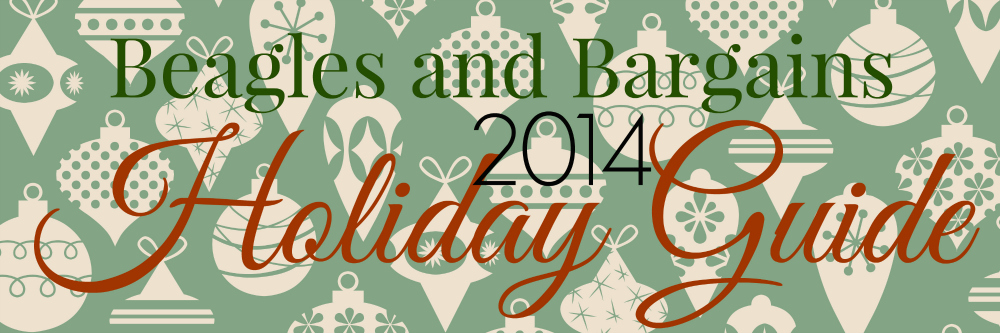 Beagles and Bargains 2014 Holiday Guide