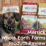 Merrick Whole Earth Farms Product Review