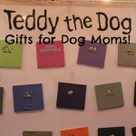 Teddy the Dog: Gifts for Dog Moms!