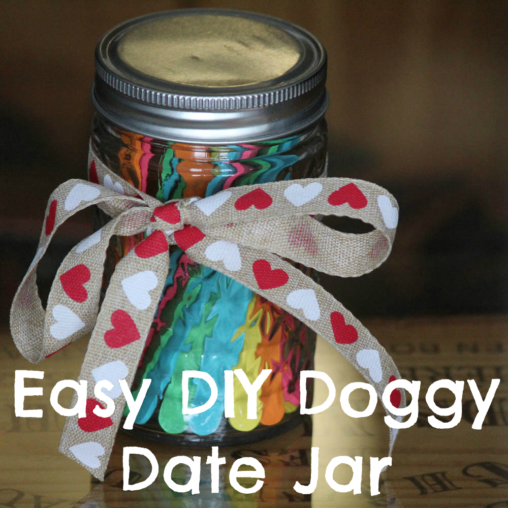 Easy DIY Doggy Date Jar - Valentine's Day