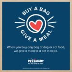 "PetSmart ""Buy a Bag, Give a Meal"" helps pets in need."