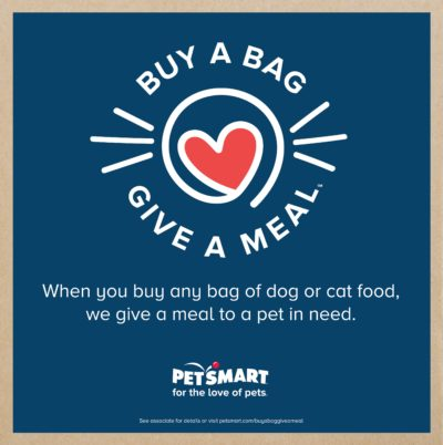 "PetSmart ""Buy a Bag, Give a Meal"" helps pets in need. #fortheloveofpets"