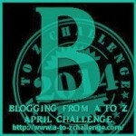 A to Z Blogging Challenge - Letter B