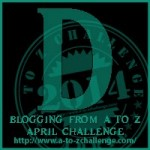 A to Z Blogging Challenge - Letter D