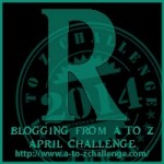 A to Z Blogging Challenge - Letter R