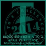 A to Z Blogging Challenge - Letter T