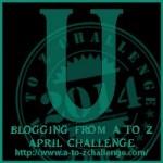A to Z Blogging Challenge - Letter U