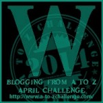 A to Z Blogging Challenge - Letter W