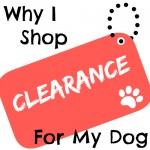 Why I Shop Clearance Sales for My Dog