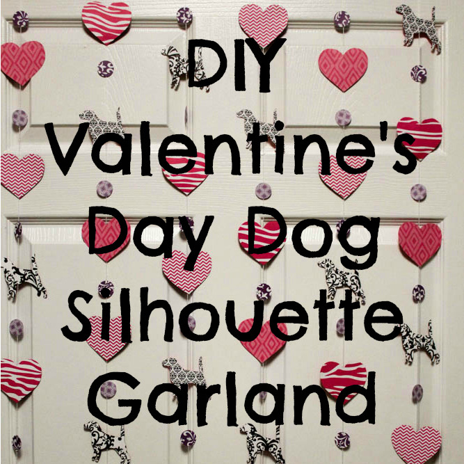 DIY Valentine's Day Dog Silhouette Garland