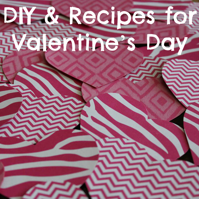 DIY and Recipes for Valentine's Day