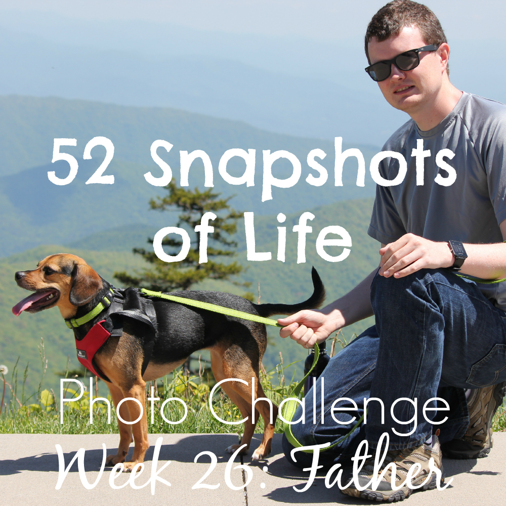 52 Snapshots of Life - Father - What Makes a Father?