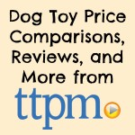 Dog Toy Price Comparisons, Reviews, and More from TTPM!