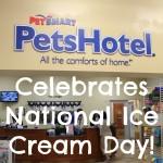 Celebrate National Ice Cream Day with PetSmart PetsHotel!