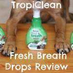 Goodbye Bad Dog Breath! #TropiCleanFresh