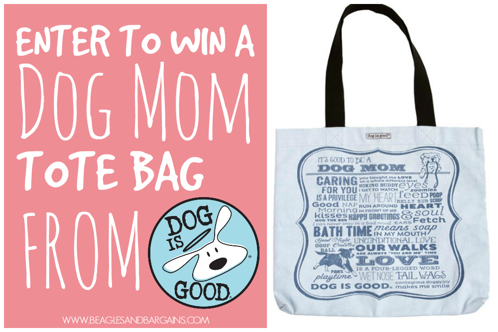 Enter to win a Dog Mom Tote Bag from Dog Is Good!