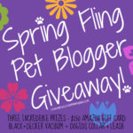 The BIG Spring Fling Pet Blogger Giveaway is Finally Here!