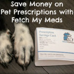 Save Money on Veterinary & Pet Prescriptions with Fetch My Meds
